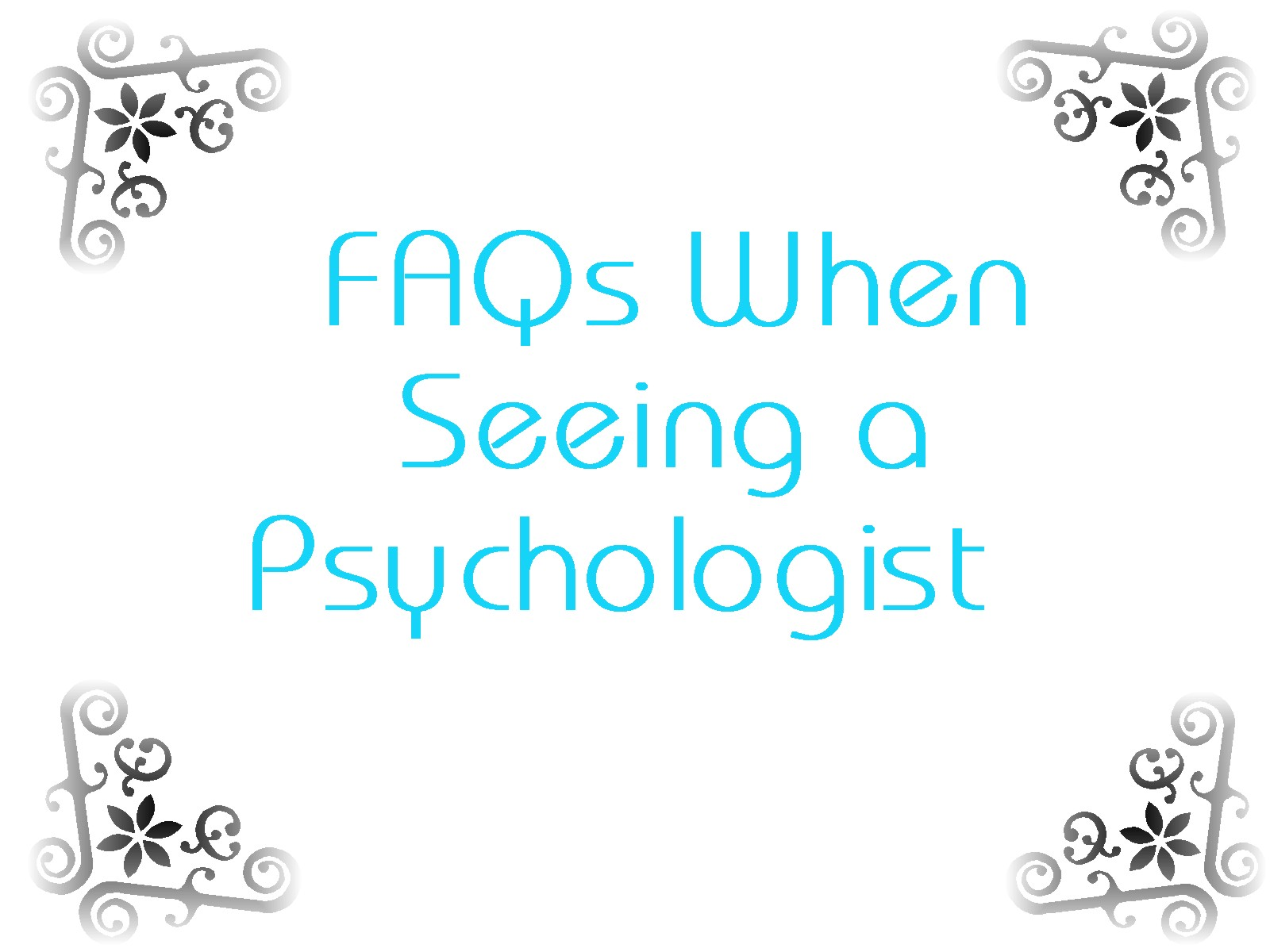 FAQs When Seeing a Psychologist